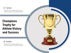 Champions Trophy For Athlete Victory And Success Ppt PowerPoint Presentation Professional Topics PDF