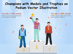 Champions With Medals And Trophies On Podium Vector Illustration Ppt PowerPoint Presentation Icon Outline PDF