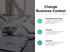 Change Business Context Ppt PowerPoint Presentation Summary Gallery Cpb Pdf