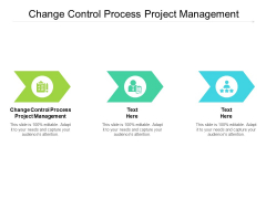 Change Control Process Project Management Ppt PowerPoint Presentation Model Influencers Cpb Pdf