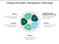 Change Information Management Technology Ppt PowerPoint Presentation Slides Inspiration Cpb