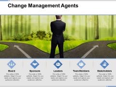 Change Management Agents Ppt PowerPoint Presentation Portfolio Infographics
