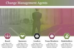Change Management Agents Ppt PowerPoint Presentation Professional Deck