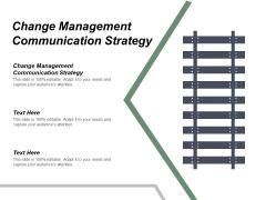Change Management Communication Strategy Ppt PowerPoint Presentation Portfolio Ideas Cpb