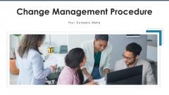Change Management Procedure Performance Ppt PowerPoint Presentation Complete Deck With Slides