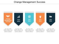 Change Management Success Ppt PowerPoint Presentation Icon Inspiration Cpb