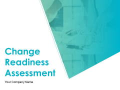 Change Readiness Assessment Ppt PowerPoint Presentation Complete Deck With Slides