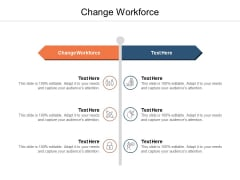 Change Workforce Ppt PowerPoint Presentation Pictures Objects Cpb
