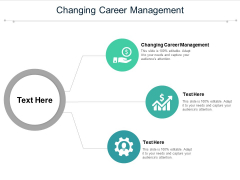Changing Career Management Ppt PowerPoint Presentation Infographics Slides Cpb Pdf