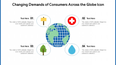 Changing Demands Of Consumers Across The Globe Icon Ppt File Objects PDF