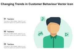 Changing Trends In Customer Behaviour Vector Icon Ppt PowerPoint Presentation File Graphic Images PDF