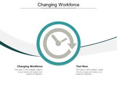Changing Workforce Ppt PowerPoint Presentation Model Design Templates