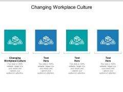 Changing Workplace Culture Ppt PowerPoint Presentation Background Designs Cpb