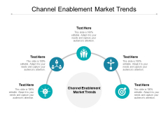 Channel Enablement Market Trends Ppt PowerPoint Presentation Outline Clipart Cpb