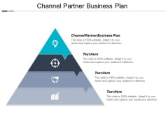 Channel Partner Business Plan Ppt PowerPoint Presentation File Outline Cpb