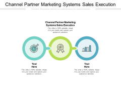 Channel Partner Marketing Systems Sales Execution Ppt PowerPoint Presentation Icon Show Cpb