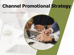 Channel Promotional Strategy Marketing Plan Ppt PowerPoint Presentation Complete Deck