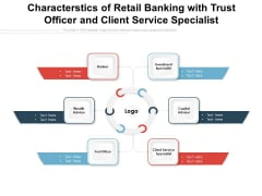 Characterstics Of Retail Banking With Trust Officer And Client Service Specialist Ppt PowerPoint Presentation Ideas Graphics Example PDF