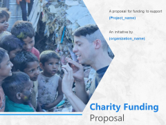 Charity Funding Proposal Ppt PowerPoint Presentation Complete Deck With Slides
