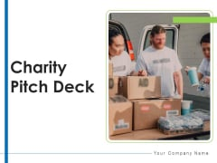 Charity Pitch Deck Ppt PowerPoint Presentation Complete Deck With Slides