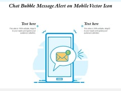 Chat Bubble Message Alert On Mobile Vector Icon Ppt PowerPoint Presentation Gallery Summary PDF