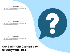 Chat Bubble With Question Mark For Query Vector Icon Ppt PowerPoint Presentation Gallery Example File PDF