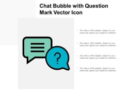 Chat Bubble With Question Mark Vector Icon Ppt PowerPoint Presentation Icon Grid