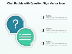 Chat Bubble With Question Sign Vector Icon Ppt PowerPoint Presentation Professional Design Inspiration