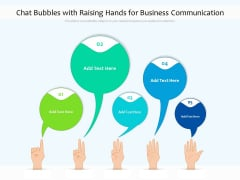 Chat Bubbles With Raising Hands For Business Communication Ppt PowerPoint Presentation File Background Designs PDF