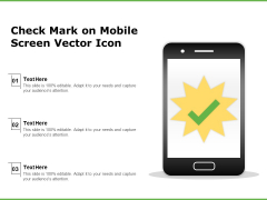 Check Mark On Mobile Screen Vector Icon Ppt PowerPoint Presentation Infographics Design Ideas PDF