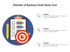 Checklist Of Business Goals Vector Icon Ppt PowerPoint Presentation Infographic Template Gridlines PDF