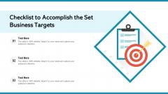 Checklist To Accomplish The Set Business Targets Ppt Infographics Smartart PDF