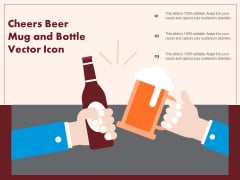 Cheers Beer Mug And Bottle Vector Icon Ppt PowerPoint Presentation Infographic Template Brochure PDF