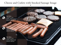 Cheese And Cutlets With Smoked Sausage Image Ppt Powerpoint Presentation Portfolio Vector Pdf