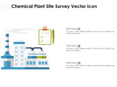 Chemical Plant Site Survey Vector Icon Ppt PowerPoint Presentation File Portrait PDF