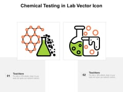 Chemical Testing In Lab Vector Icon Ppt PowerPoint Presentation Gallery Design Templates PDF
