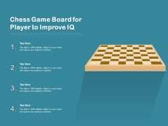 Chess Game Board For Player To Improve IQ Ppt PowerPoint Presentation Gallery Template PDF