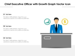 Chief Executive Officer With Growth Graph Vector Icon Ppt PowerPoint Presentation Infographics Summary PDF