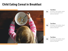 Child Eating Cereal In Breakfast Ppt PowerPoint Presentation File Graphic Tips PDF