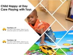 Child Happy At Day Care Playing With Toys Ppt PowerPoint Presentation Show Microsoft PDF