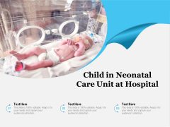 Child In Neonatal Care Unit At Hospital Ppt PowerPoint Presentation File Model PDF