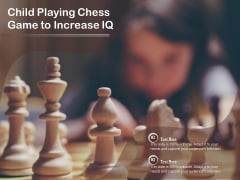 Child Playing Chess Game To Increase IQ Ppt PowerPoint Presentation File Topics PDF