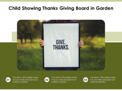 Child Showing Thanks Giving Board In Garden Ppt PowerPoint Presentation Icon Outline PDF