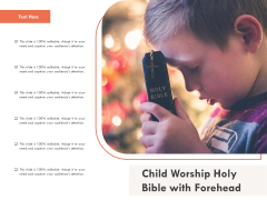 Child Worship Holy Bible With Forehead Ppt PowerPoint Presentation Gallery Graphics Design PDF