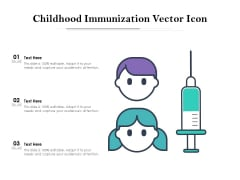 Childhood Immunization Vector Icon Ppt PowerPoint Presentation Layouts Format PDF