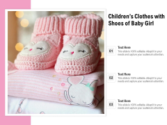 Childrens Clothes With Shoes Of Baby Girl Ppt PowerPoint Presentation Professional Background PDF