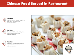 Chinese Food Served In Restaurant Ppt PowerPoint Presentation Inspiration Show PDF