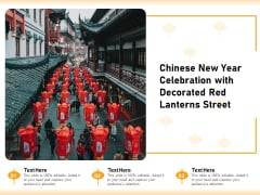 Chinese New Year Celebration With Decorated Red Lanterns Street Ppt PowerPoint Presentation Gallery Icons PDF