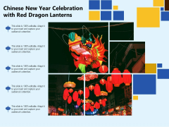 Chinese New Year Celebration With Red Dragon Lanterns Ppt PowerPoint Presentation Icon Files PDF