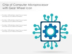 Chip Of Computer Microprocessor With Gear Wheel Icon Ppt PowerPoint Presentation Professional Infographics PDF